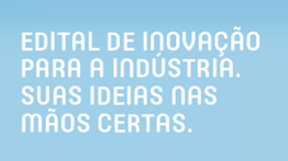 Public Notice for Innovation in the Industry will finance ideas and projects that contribute to the repair actions along the Doce River